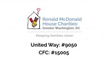 Ronald McDonald House Charities® of Greater Washington, D.C.: Keeping Families and Children in Your Community Close to the Care They Need