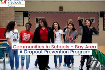 Communities In Schools - Bay Area, A Dropout Prevention Program